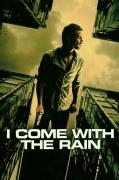 Ateinu su lietumi (I Come With The Rain)