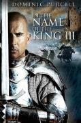 Karaliaus vardu 3. Paskutinė misija (In the Name of the King 3)