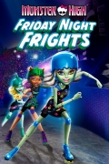 Monstrų vidurinė mokykla. Penktadienio vakaro kovos (Monster High. Friday Night Frights)