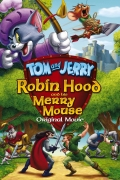 Tomas ir Džeris. Robinas Hudas ir linksmasis peliukas (Tom and Jerry: Robin Hood and His Merry Mouse)